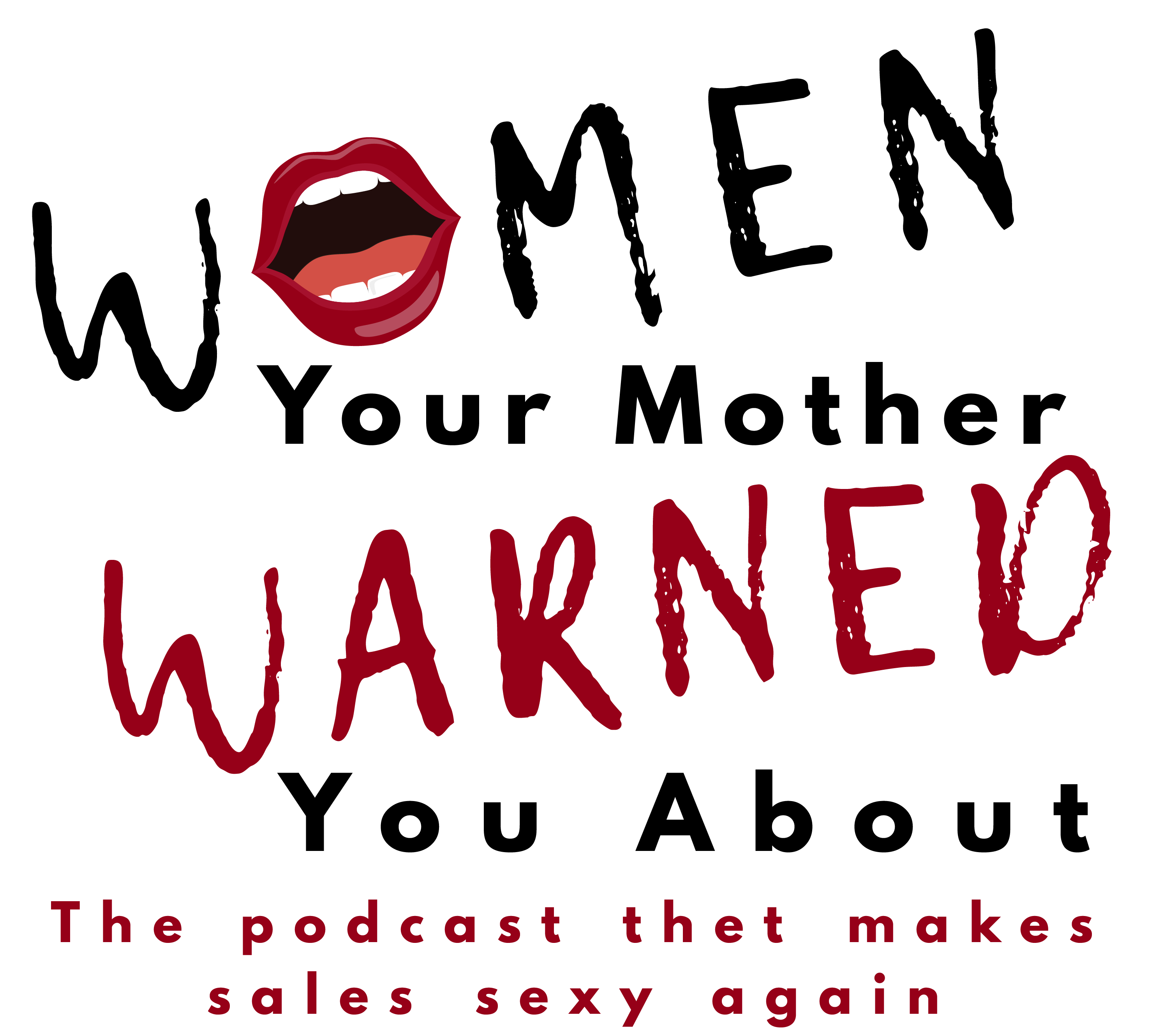 Women your mother warned you about podcast