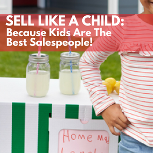 Sell Like a Child