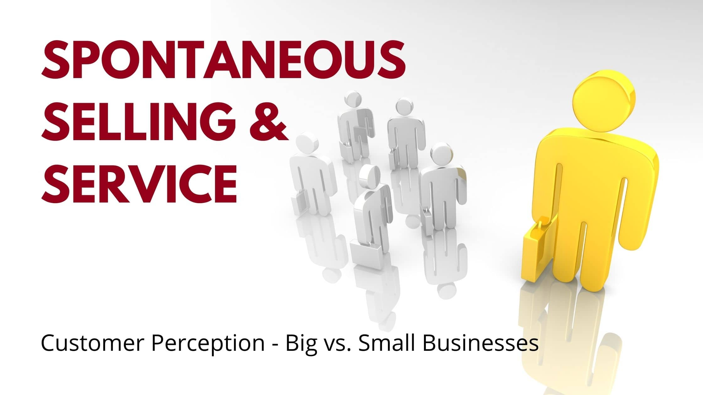 spontaneous selling and customer perception